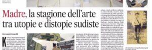 IL MATTINO - MADRE, LA STAGIONE DELL'ARTE TRA UTOPIE E DISTOPIE SUDISTE